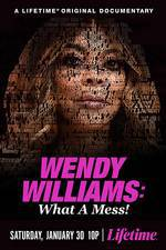 Movie Wendy Williams: What a Mess!