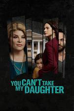 Movie You Can't Take My Daughter
