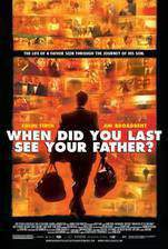 Movie And When Did You Last See Your Father?