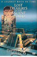 Lost Treasures of the Ancient World: Empires of the Americas