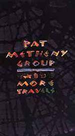 Movie Pat Metheny Group: More Travels