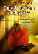 Movie Only God Can Judge Me