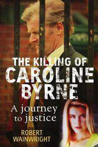 A Model Daughter: The Killing of Caroline Byrne