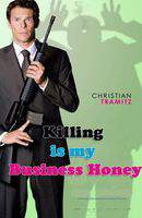 Killing Is My Business, Honey