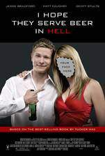 Movie I Hope They Serve Beer in Hell