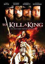 Movie To Kill a King