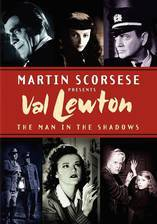Movie Val Lewton: The Man in the Shadows