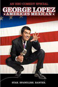 George Lopez: Americas Mexican