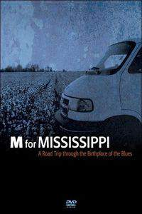 M for Mississippi: A Road Trip through the Birthplace of the Blues