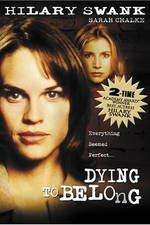Movie Dying to Belong