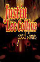 Justin Lee Collins: Good Times