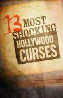 Doomed to Die? 13 Most Shocking Hollywood Curses