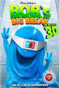 B.O.B.'s Big Break (Monsters vs Aliens)