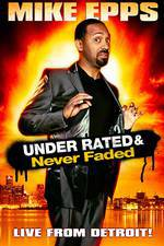 Movie Mike Epps: Under Rated... Never Faded & X-Rated