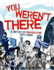 Movie You Weren't There: A History of Chicago Punk 1977 to 1984