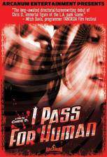 Movie I Pass for Human