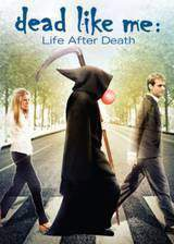 Movie Dead Like Me: Life After Death