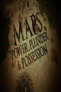 Maps: Power, Plunder & Possession