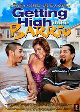 Movie Getting High in the Barrio