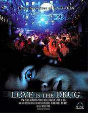 Movie Love Is the Drug