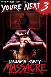 You're Next 3: Pajama Party Massacre