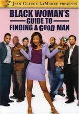 Movie Black Woman's Guide to Finding a Good Man