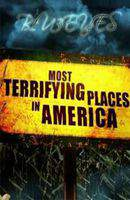 Most Terrifying Places in America 2