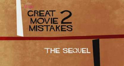 Movie Great Movie Mistakes 2: The Sequel