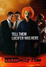 Movie Underbelly Files: Tell Them Lucifer Was Here